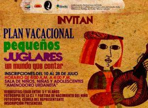 Inscripciones abiertas para Plan Vacacional 2017 «Pequeños juglares: Un mundo que contar»