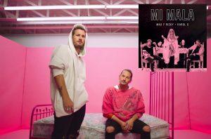 Mau y Ricky más de 1.2 millones de vistas en su nuevo sencillo y video oficial  «Mi Mala»