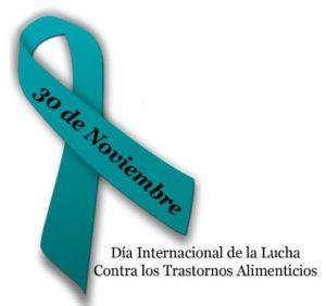 30 de noviembre Día Internacional de Lucha contra los Trastornos Alimentarios