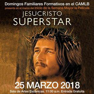 CAMLB: Proyectarán «Jesucristo Superstar» para toda la familia