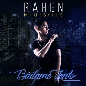 Rahen estrena el video de su tema debut «Báilame Lento»