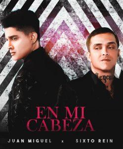 «En mi cabeza» el nuevo éxito de Juan Miguel y Sixto Rein