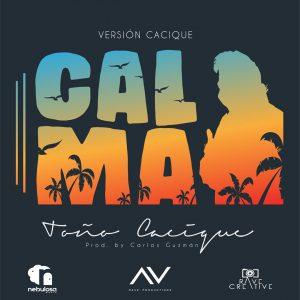 Con lyric video «Toño Cacique» presenta versión «Calma»