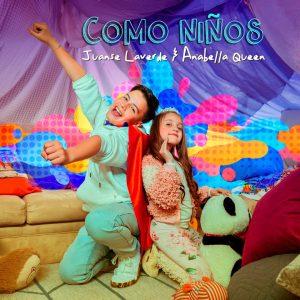 Anabella Queen y Juanse Laverde nos cantan «Como niños»