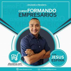 Jesús Espina apuesta al desarrollo «Formando Empresarios»