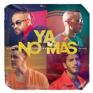 Nacho lanza nuevo sencillo «Ya no más» con la colaboración de Joey Montana, Yandel y Sebastián Yatra