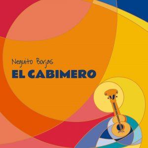 Neguito Borjas no se queda «dormido en los laureles» y estrenará su nuevo álbum «El cabimero» este 15 de mayo