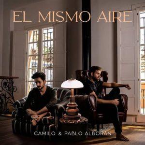 Pablo Alborán y Camilo, lanzan sencillo: «El mismo aire» y se viriliza las redes sociales